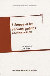 L'Europe et les services publics ; le retour de la loi - Couverture - Format classique