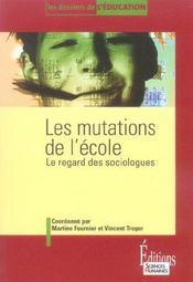 Les mutations de l'école ; le regard des sociologues - Intérieur - Format classique