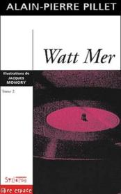 Watt Mer t.2 - Couverture - Format classique
