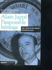 Alain Juppe Duc D'Aquitaine ; Itineraire Paris-Bordeaux 1995-2001 - Couverture - Format classique