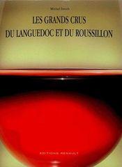 Les Grands Crus Du Languedoc Et Du Roussillon. - Intérieur - Format classique