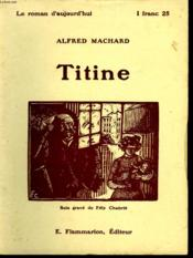 Titine. Collection : Le Roman D'Aujourd'Hui N° 14 - Couverture - Format classique