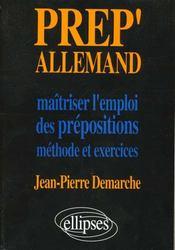 Prep'Allemand Maitriser L'Emploi Des Prepositions Methode Et Exercices - Intérieur - Format classique