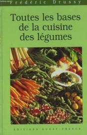 Toutes les bases de la cuisine des legumes - Couverture - Format classique