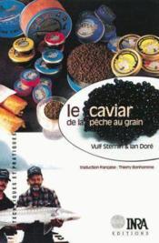 Le Caviar. De La Peche Au Grain - Couverture - Format classique