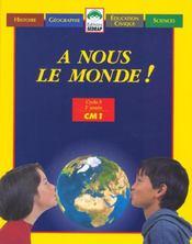 Le Manuel - A Nous Le Monde ! - Cm1 - Intérieur - Format classique