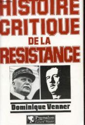 Histoire Critique De La Resistance - Couverture - Format classique
