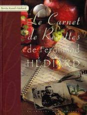 Les Carnets De Recettes De Ferdinand Hediard - Couverture - Format classique