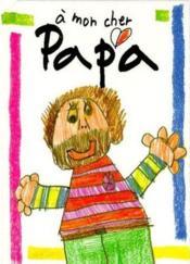 A mon cher papa - Couverture - Format classique