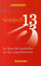 Vendredi 13, le livre des symboles et des superstitions - Intérieur - Format classique