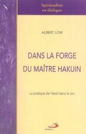 Dans la forge du maître hakuin ; la pratique de l'éveil dans le zen - Intérieur - Format classique