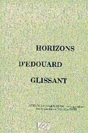 Horizons d'edouard glissant - Couverture - Format classique
