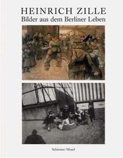 Heinrich Zille Berliner Leben /Allemand - Intérieur - Format classique