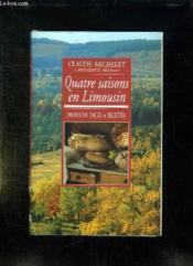 Quatre Saisons En Limousin. Propos De Tables Et Recettes. - Couverture - Format classique