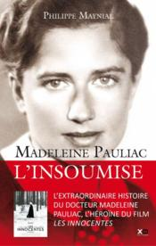 Vente livre :  Madeleine Pauliac ; l'insoumise  - Maynial Philippe - Philippe Maynial