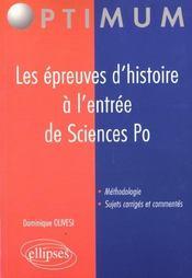 Les Epreuves D'Histoire A L'Entree De Sciences Po Methodologie Sujets Corriges Commentes - Intérieur - Format classique