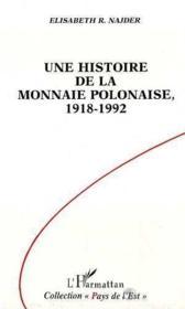 Une histoire de la monnaie polonaise, 1918-1992 - Couverture - Format classique