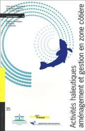 Activites halieutiques : amenagement et gestion en zone cotiere. no 35 - Couverture - Format classique