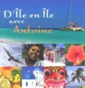 D'Ile En Ile Avec Antoine - Couverture - Format classique