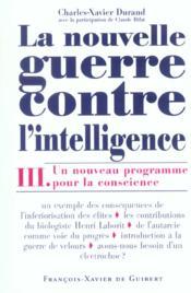 La Nouvelle Guerre Contre L'Intelligence, Tome 3 - Couverture - Format classique