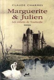 Marguerite et julien ; les enfants de tourlaville - Intérieur - Format classique