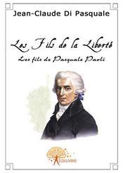 Les fils de la liberté ; les fils de Pasquale Paoli - Intérieur - Format classique