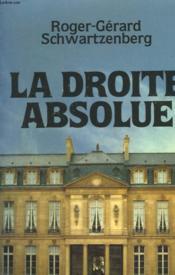 La Droite Absolue. - Couverture - Format classique