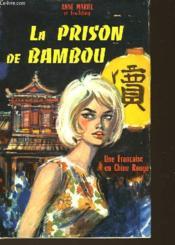 La Prison De Bambou - Une Francaise En Chine Rouge - Couverture - Format classique