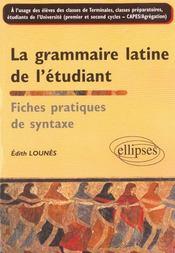 La Grammaire Latine De L'Etudiant Fiches Pratiques De Syntaxe - Intérieur - Format classique