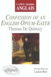 Confession Of An English Opium-Eater Thomas De Quincey Capes/Agregation Anglais - Intérieur - Format classique