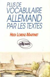 Plus De Vocabulaire Allemand Par Les Textes - Couverture - Format classique