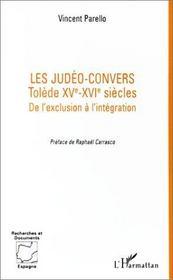 Les judéo-convers ; tolède, xv-xvi siècles ; de l'exclusion à l'intégration - Intérieur - Format classique
