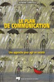 Le plan de communication ; une approche pour agir en société - Couverture - Format classique