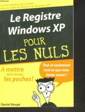 Le registre windows xp pour les nuls - Couverture - Format classique