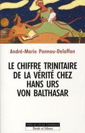 Le chiffre trinitaire de la vérité chez hans urs von balthasar - Intérieur - Format classique