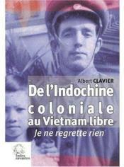 De L Indochine Coloniale Au Vietnam Libre - Couverture - Format classique