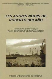 Les astres noirs de Roberto Bolaño - Couverture - Format classique