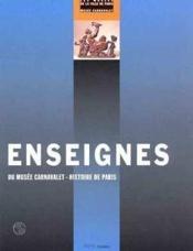 Enseignes Du Musee Carnavalet, Histoire De Paris - Catalogue Raisonne - Couverture - Format classique