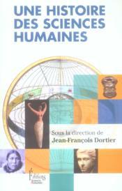 Une histoire des sciences humaines, 1850-2005 ; à la découverte de l'humain - Couverture - Format classique