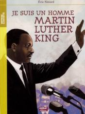 Vente  Martin Luther King ; je suis un homme  - Eric Simard