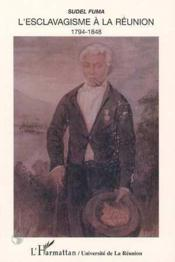 L'esclavagisme à La Réunion ; 1794-1848 - Couverture - Format classique