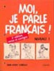 Moi, Je Parle Francais ! Niveau 1 Cahier - Couverture - Format classique