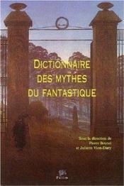 Dictionnaire Des Mythes Du Fantastique - Couverture - Format classique