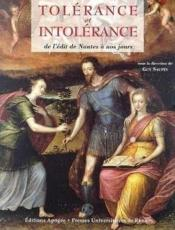Tolerance Et Intolerance : De L'Edit De Nantes A Nos Jours - Couverture - Format classique