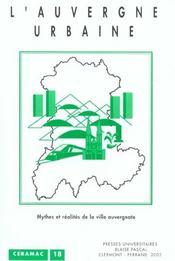 Auvergne Urbaine Mythes Et Realites De La Ville Auvergnate. - Intérieur - Format classique