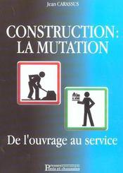 Contruction : la mutation de l'ouvrage au service - Intérieur - Format classique
