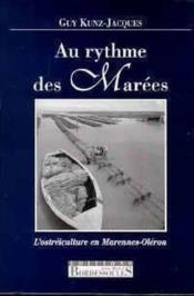 Au Rythme Des Marees . L'Ostreiculture En Marennes-Oleron - Couverture - Format classique