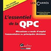 L'essentiel de la QPC  - Julien Bonnet - Dominique Rousseau