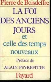 La Foi Des Anciens Jours Et Celle Des Temps Nouveaux. - Couverture - Format classique