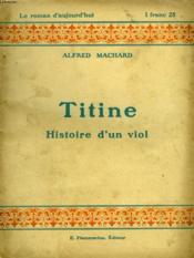 Titine. Histoire D'Un Viol. Collection : Le Roman D'Aujourd'Hui N° 14 - Couverture - Format classique